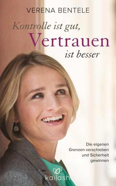 Kontrolle ist gut Vertrauen ist besser von Verena Bentele