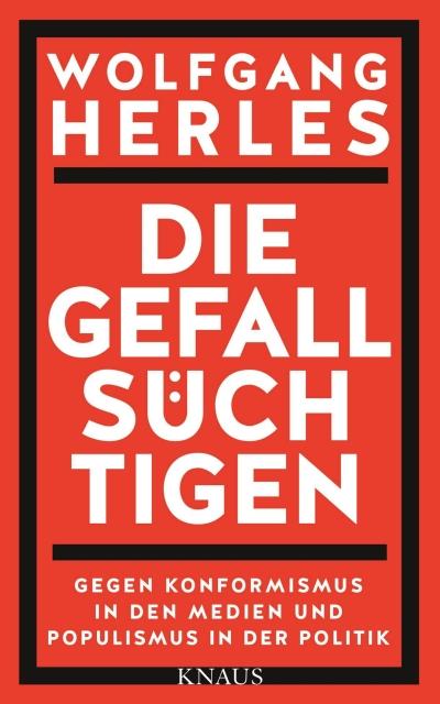 Die Gefallsuechtigen von Wolfgang Herles