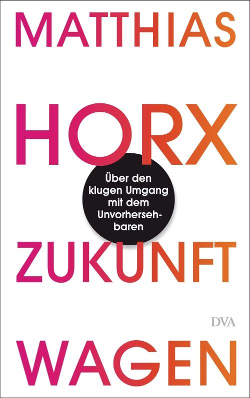 Zukunft wagen von Matthias Horx